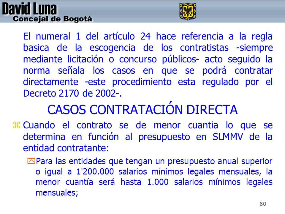 60 El numeral 1 del artículo 24 hace referencia a la regla basica de la escogencia de los contratistas -siempre mediante licitación o concurso público