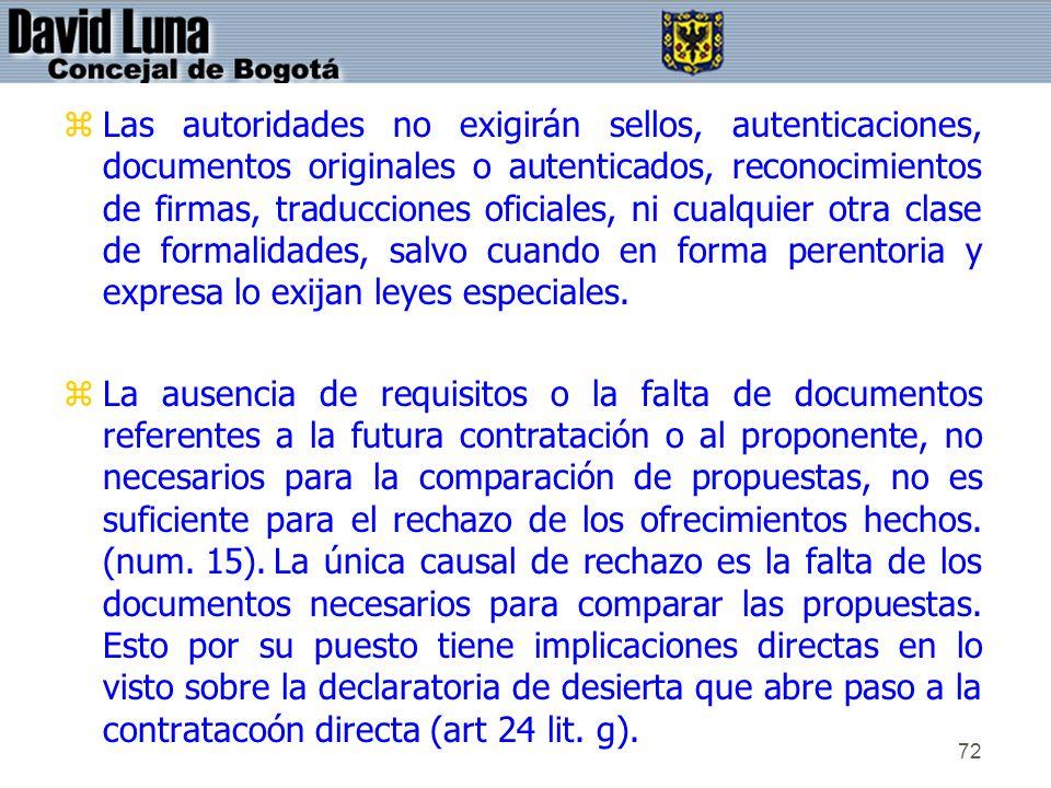 72 zLas autoridades no exigirán sellos, autenticaciones, documentos originales o autenticados, reconocimientos de firmas, traducciones oficiales, ni c