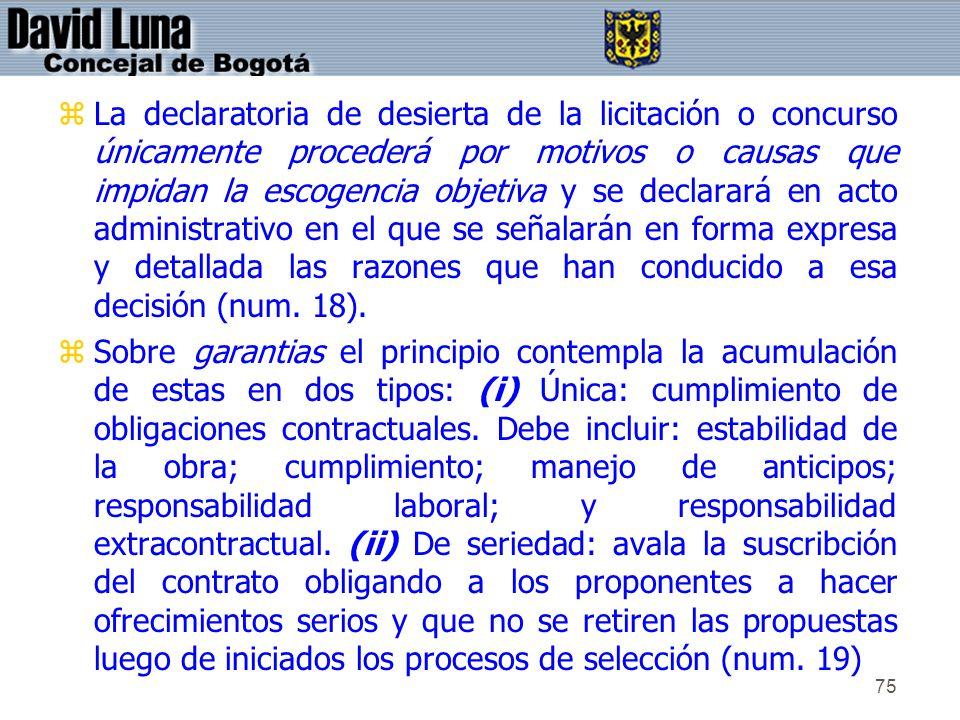 75 zLa declaratoria de desierta de la licitación o concurso únicamente procederá por motivos o causas que impidan la escogencia objetiva y se declarar