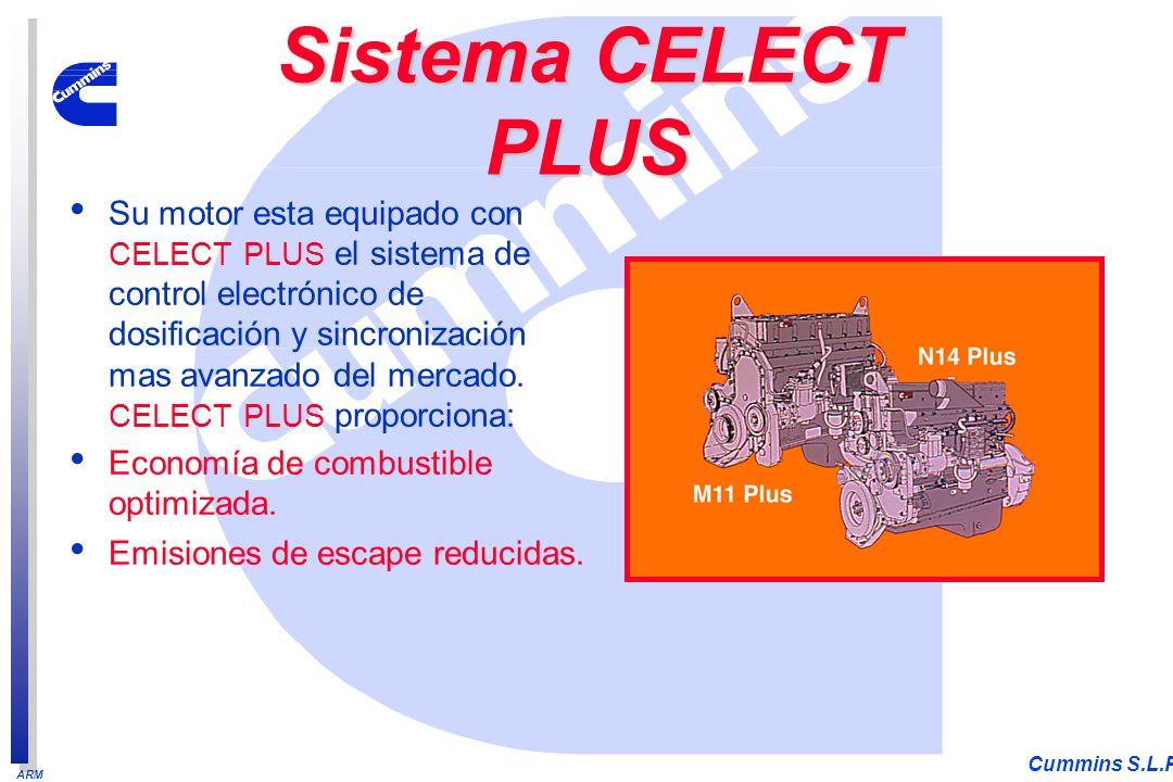 ARM Cummins S.L.P. Sistema CELECT PLUS Su motor esta equipado con CELECT PLUS el sistema de control electrónico de dosificación y sincronización mas a