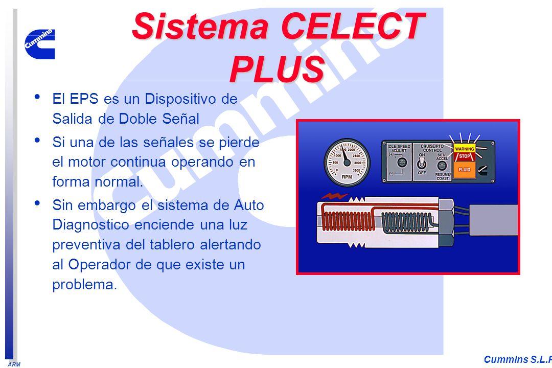 ARM Cummins S.L.P. El EPS es un Dispositivo de Salida de Doble Señal Si una de las señales se pierde el motor continua operando en forma normal. Sin e