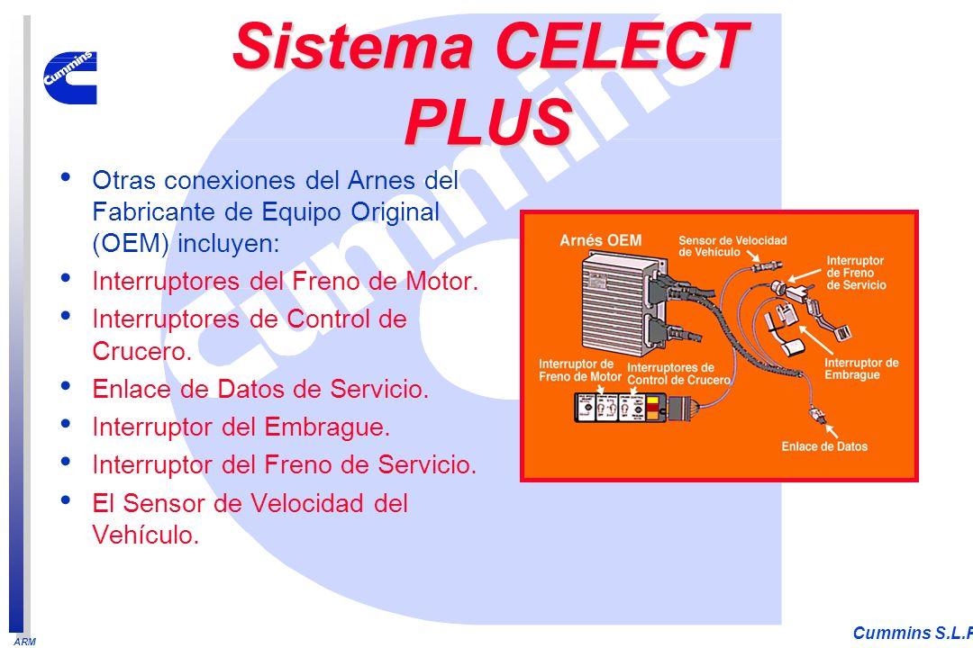 ARM Cummins S.L.P. Otras conexiones del Arnes del Fabricante de Equipo Original (OEM) incluyen: Interruptores del Freno de Motor. Interruptores de Con
