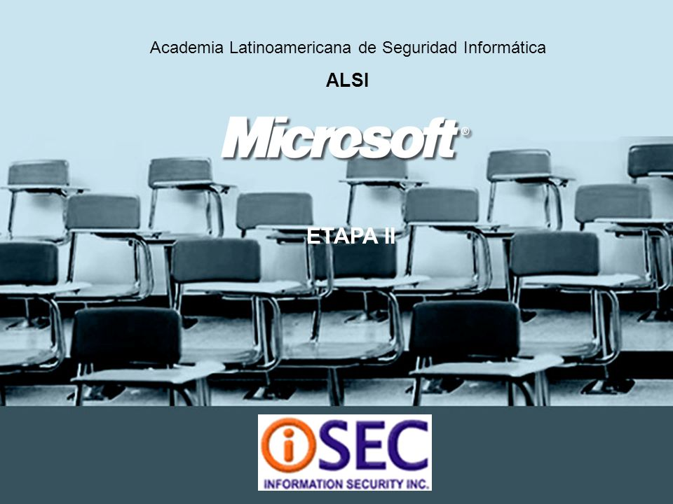 Academia Latinoamericana de Seguridad Informática ALSI ETAPA II