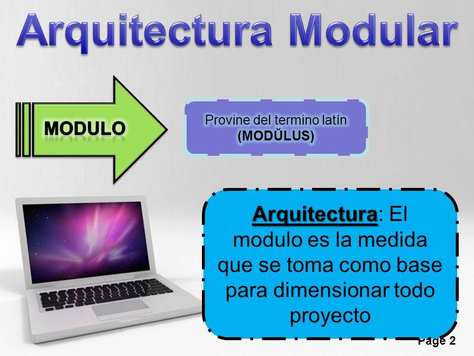 Page 2 Arquitectura Arquitectura: El modulo es la medida que se toma como base para dimensionar todo proyecto