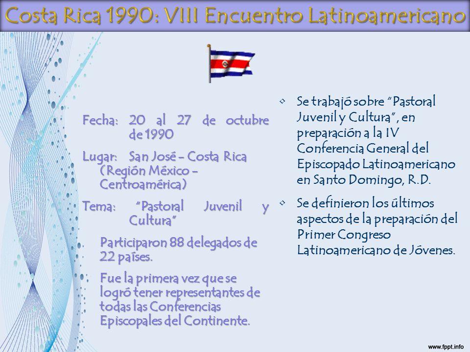 Fecha:20 al 27 de octubre de 1990 Lugar:San José - Costa Rica (Región México - Centroamérica) Tema: Pastoral Juvenil y Cultura Participaron 88 delegad