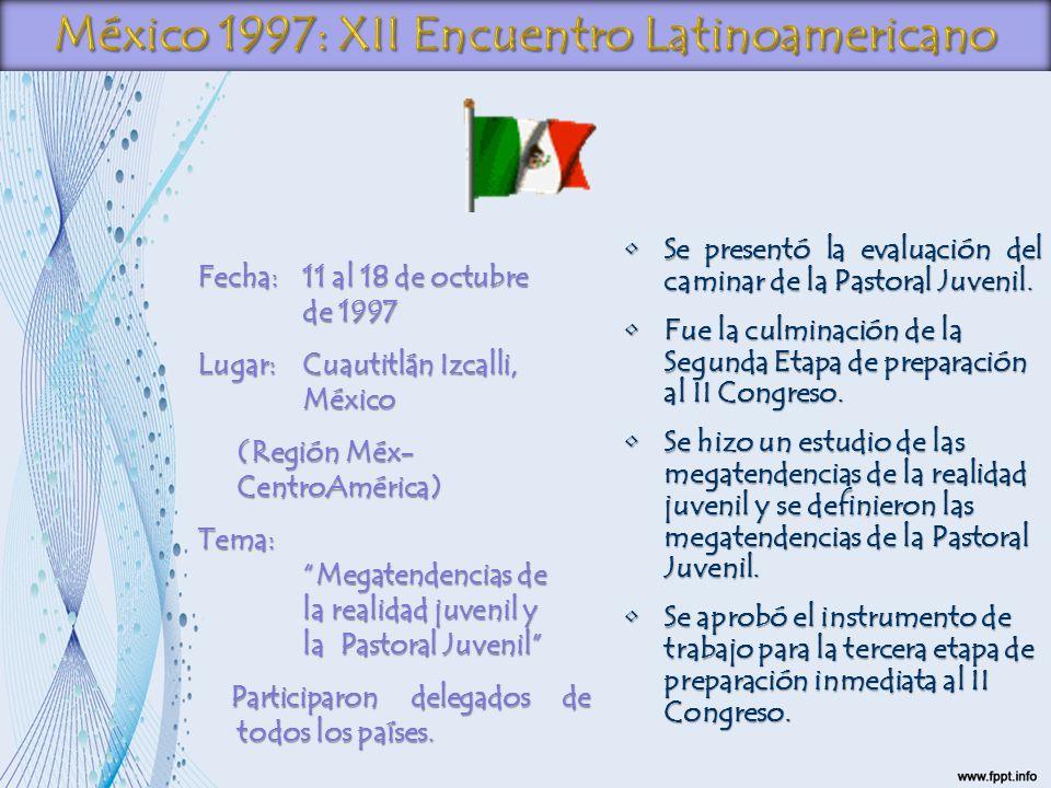 Fecha:11 al 18 de octubre de 1997 Lugar:Cuautitlán Izcalli, México (Región Méx- CentroAmérica) Tema: Megatendencias de la realidad juvenil y la Pastor