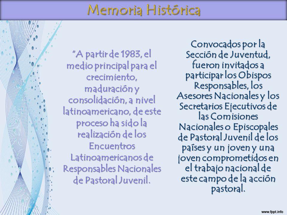 A partir de 1983, el medio principal para el crecimiento, maduración y consolidación, a nivel latinoamericano, de este proceso ha sido la realización