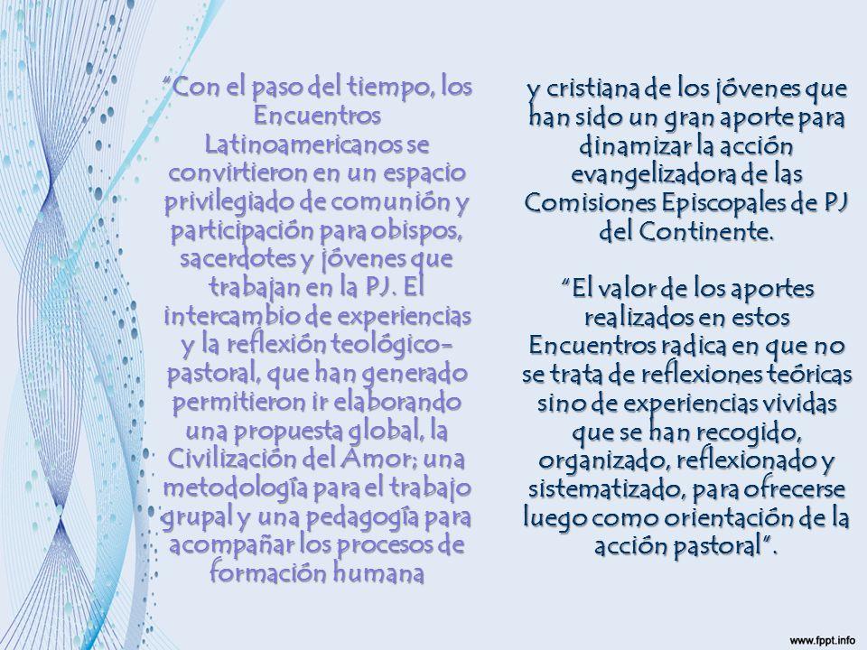 Con el paso del tiempo, los Encuentros Latinoamericanos se convirtieron en un espacio privilegiado de comunión y participación para obispos, sacerdote