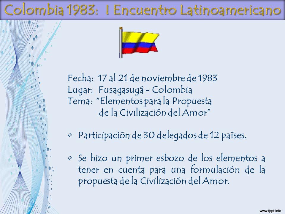 Fecha: 17 al 21 de noviembre de 1983 Lugar: Fusagasugá - Colombia Tema:Elementos para la Propuesta de la Civilización del Amor Participación de 30 del