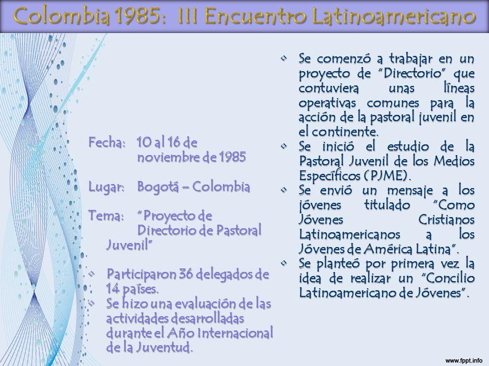 Fecha:10 al 16 de noviembre de 1985 Lugar:Bogotá – Colombia Tema:Proyecto de Directorio de Pastoral Juvenil Participaron 36 delegados de 14 países.Par