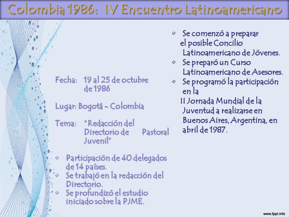 Fecha:19 al 25 de octubre de 1986 Lugar: Bogotá - Colombia Tema:Redacción del Directorio de Pastoral Juvenil Participación de 40 delegados de 14 paíse
