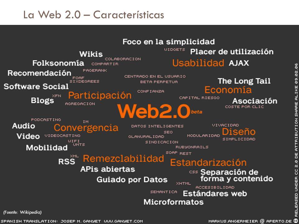 La Web 2.0 – Características (Fuente: Wikipedia)