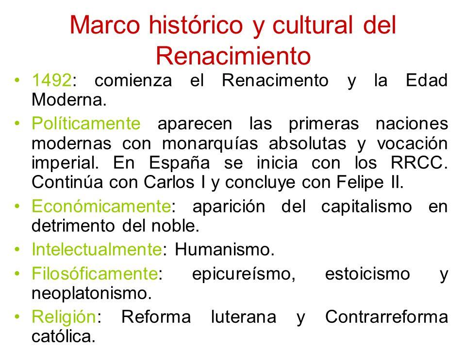 Marco histórico y cultural del Renacimiento 1492: comienza el Renacimento y la Edad Moderna. Políticamente aparecen las primeras naciones modernas con