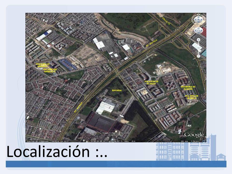 Localización :.. STA RITA DE ALSACIA STA MARIA DE ALSACIA STA LUCIA DE ALSACIA BAVARIA AV. BOYACA VILLA DE LOS ANGELES II VILLA DE LOS ANGELES I CALLE