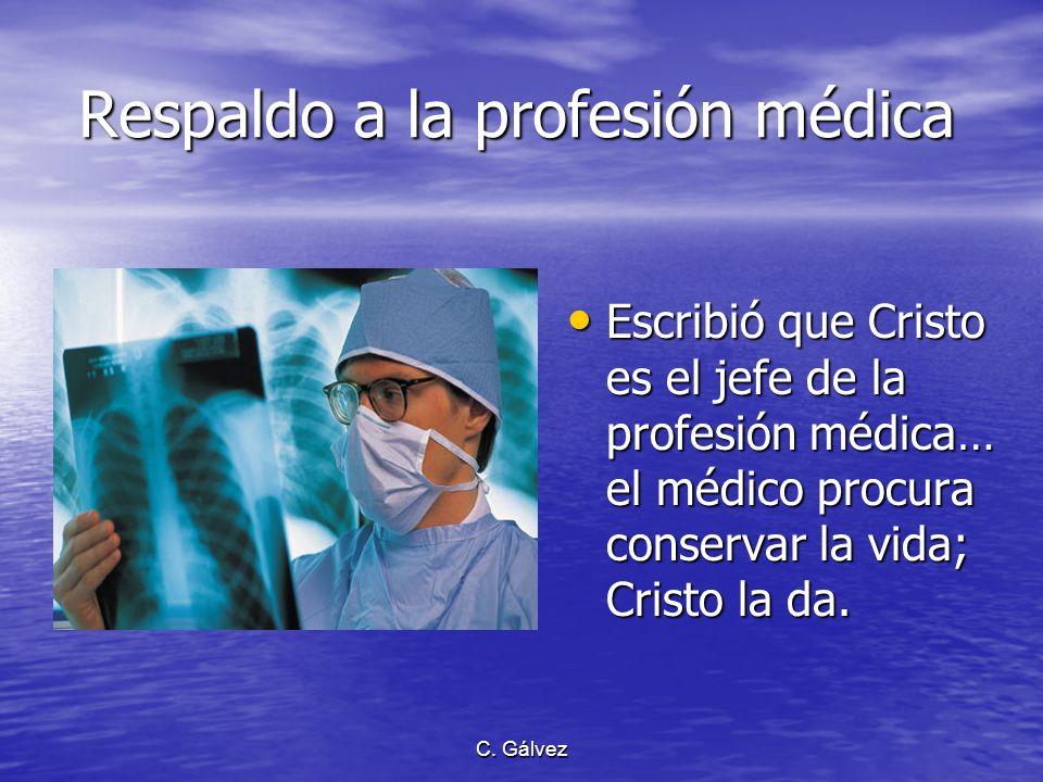 C. Gálvez La unión psicobiológica Subrayó la importancia de la condición mental del individuo Subrayó la importancia de la condición mental del indivi