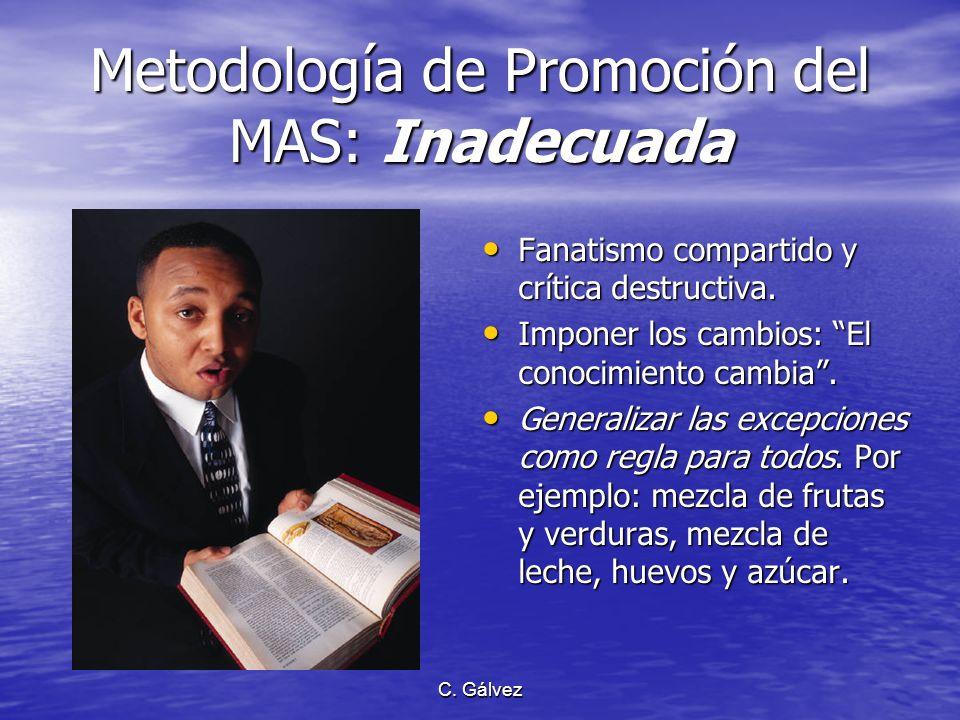 C. Gálvez Propósito último del MS: Vida abundante para la persona Su énfasis en el ser como un todo biopsicoespiritual indivisible, refleja la postura