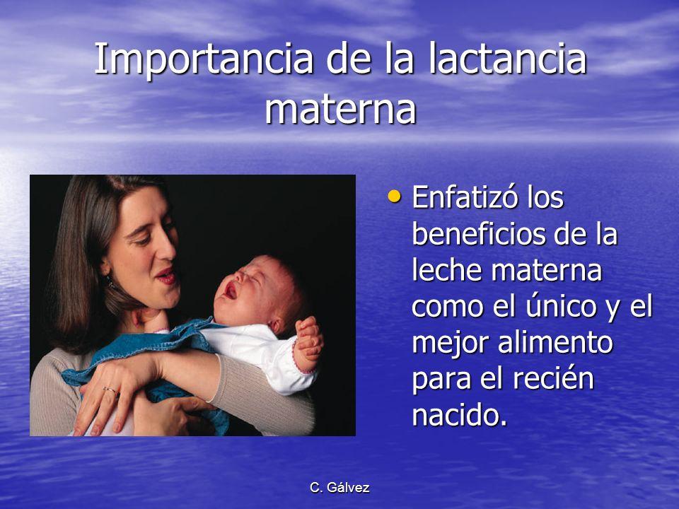 C. Gálvez Influencias prenatales Enfatizó la importancia de los hábitos de salud de la futura madre, tanto como su estado emocional positivo durante e