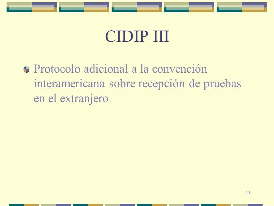 41 CIDIP III Protocolo adicional a la convención interamericana sobre recepción de pruebas en el extranjero
