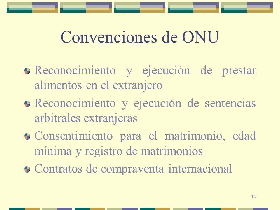 46 Convenciones de ONU Reconocimiento y ejecución de prestar alimentos en el extranjero Reconocimiento y ejecución de sentencias arbitrales extranjera