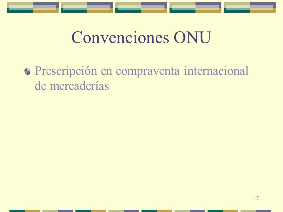 47 Convenciones ONU Prescripción en compraventa internacional de mercaderías