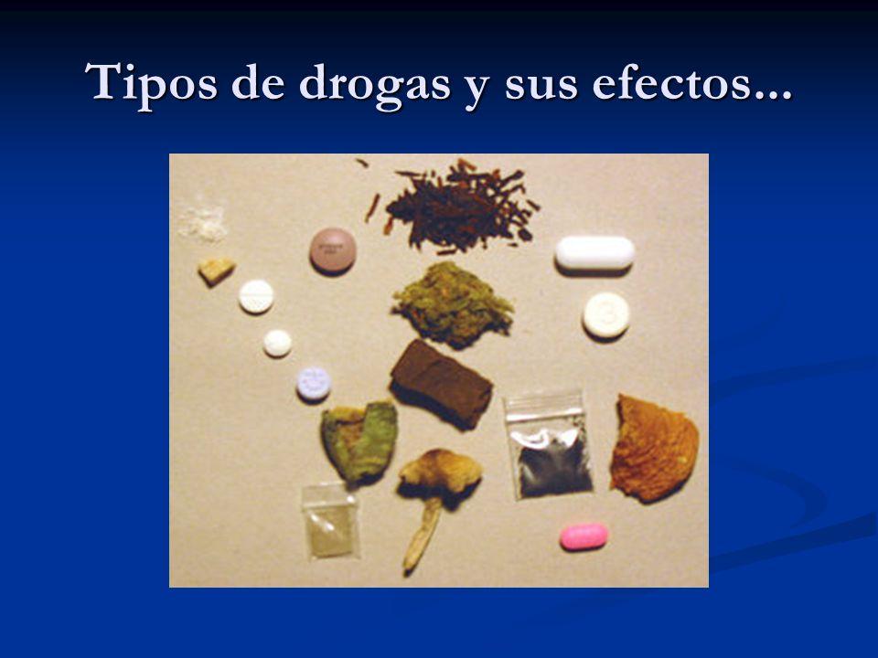 Tipos de drogas y sus efectos...