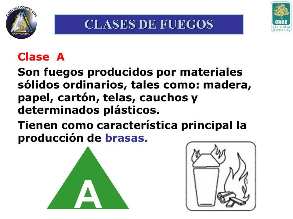 A CLASES DE FUEGOS Clase A Son fuegos producidos por materiales sólidos ordinarios, tales como: madera, papel, cartón, telas, cauchos y determinados plásticos.