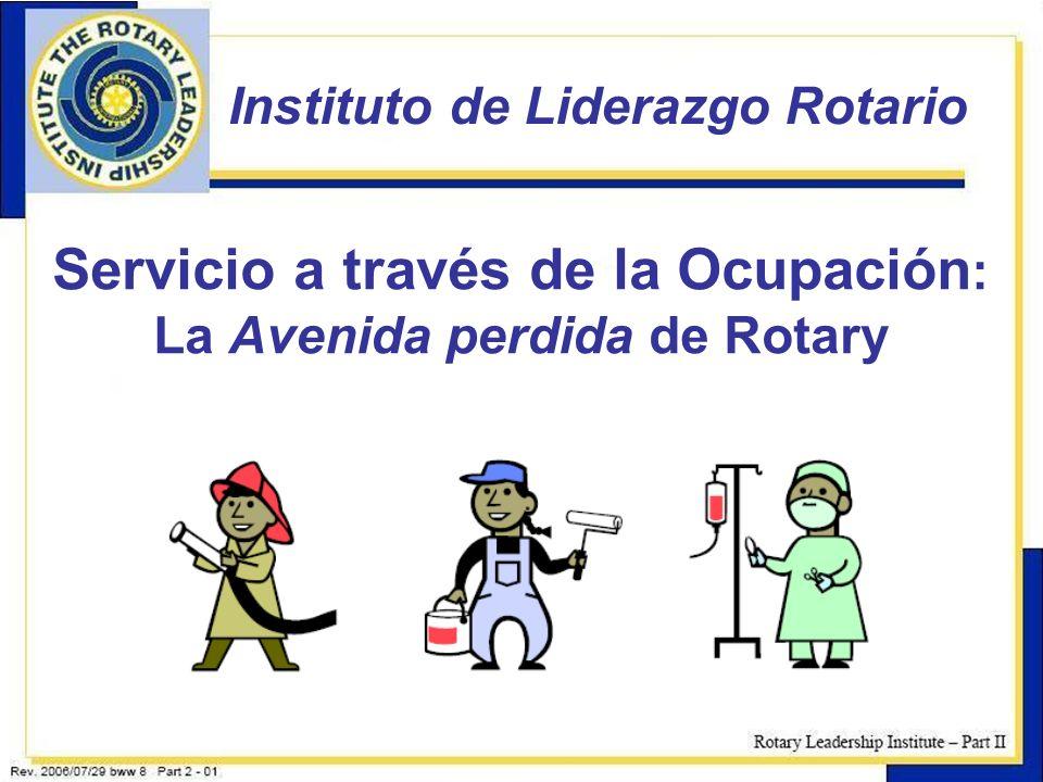 9 Instituto de Liderazgo Rotario Servicio a través de la Ocupación : La Avenida perdida de Rotary