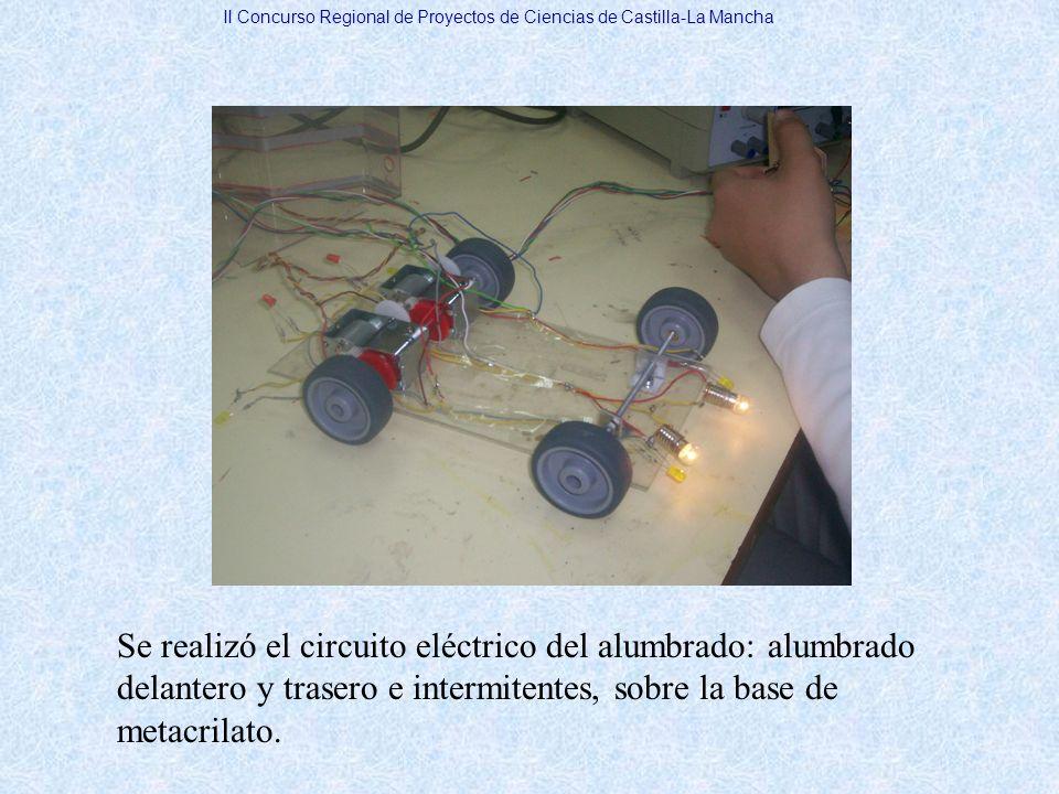 Se realizó el circuito eléctrico del alumbrado: alumbrado delantero y trasero e intermitentes, sobre la base de metacrilato. II Concurso Regional de P