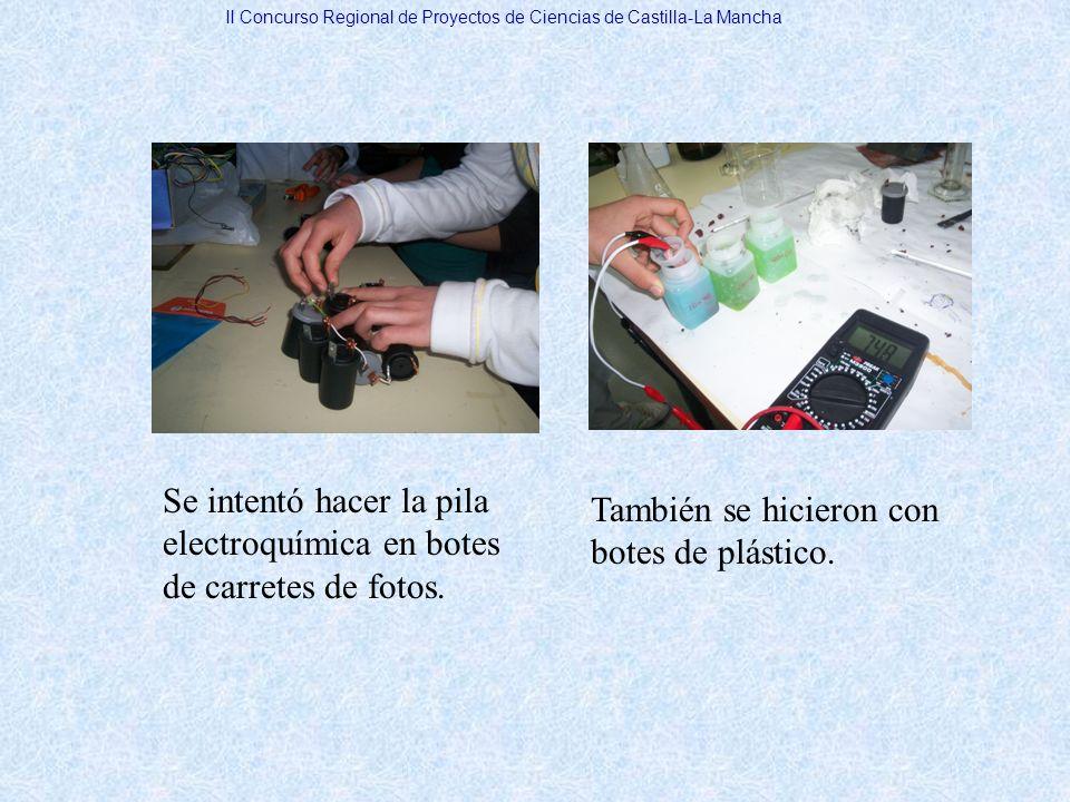 Se intentó hacer la pila electroquímica en botes de carretes de fotos. También se hicieron con botes de plástico. II Concurso Regional de Proyectos de
