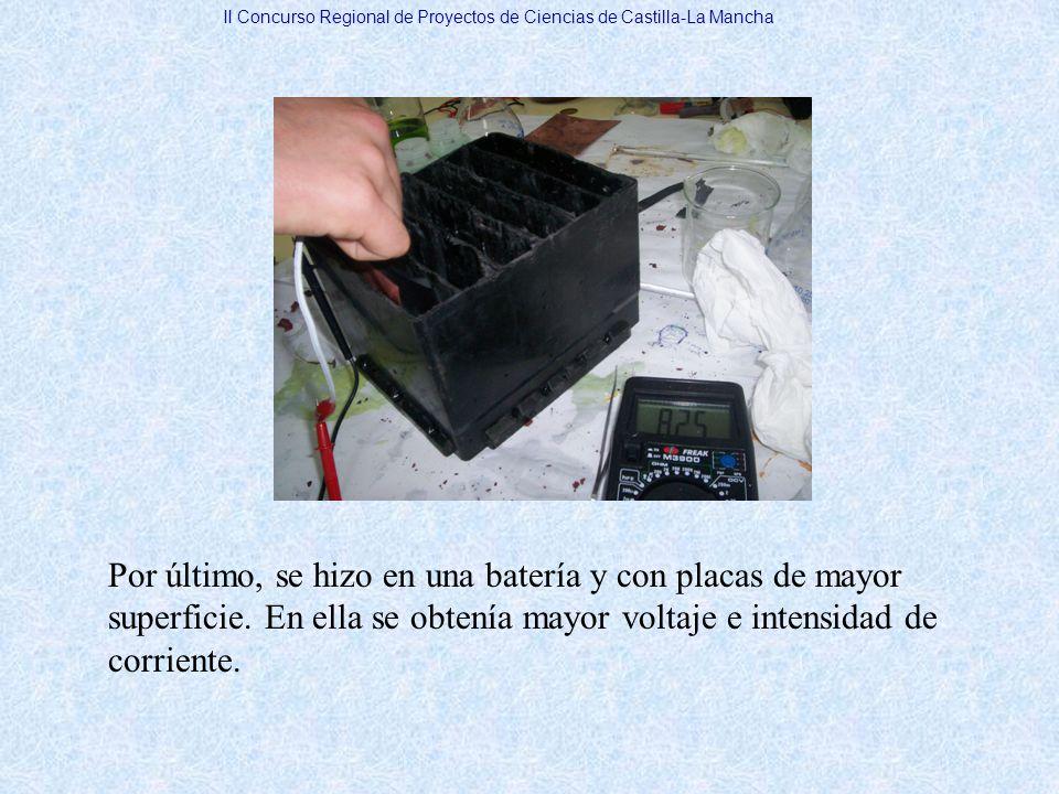 Por último, se hizo en una batería y con placas de mayor superficie. En ella se obtenía mayor voltaje e intensidad de corriente. II Concurso Regional