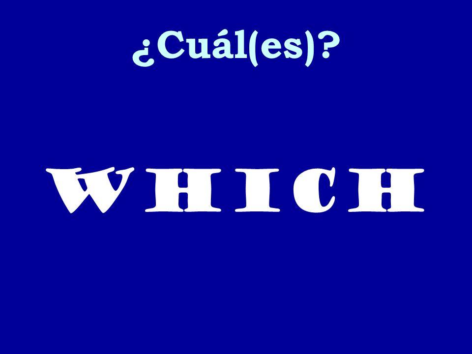 ¿Cuál(es)? which