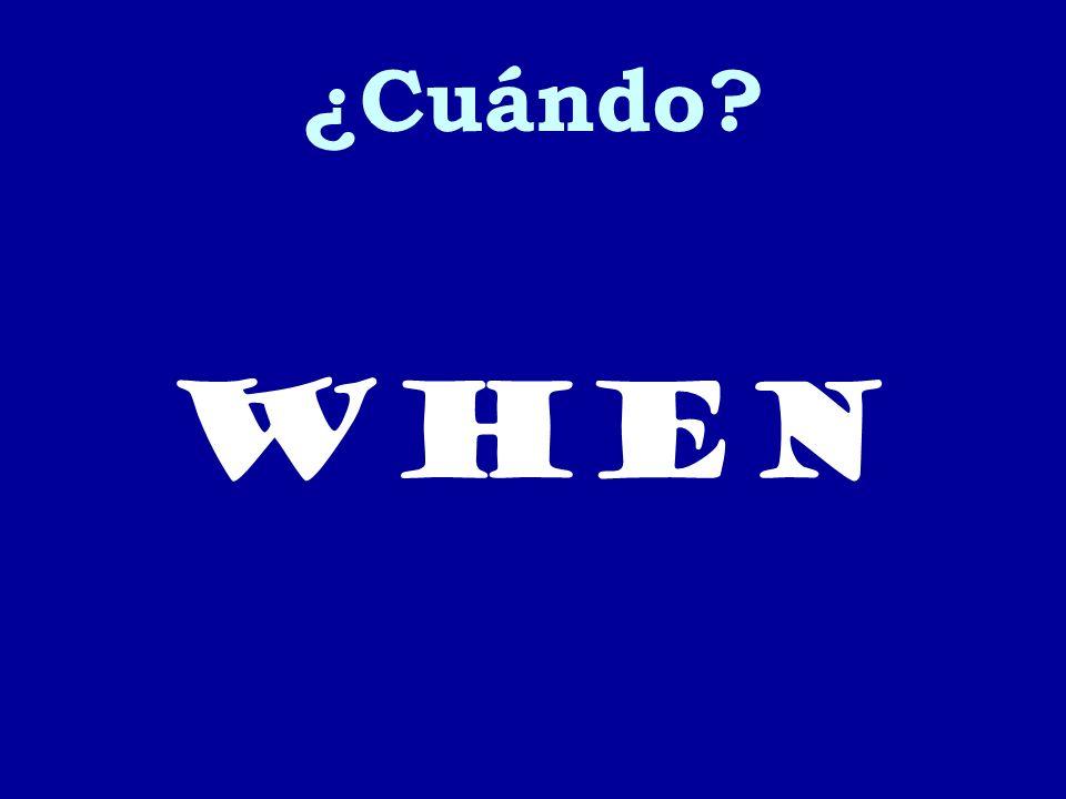 ¿Cuándo? When