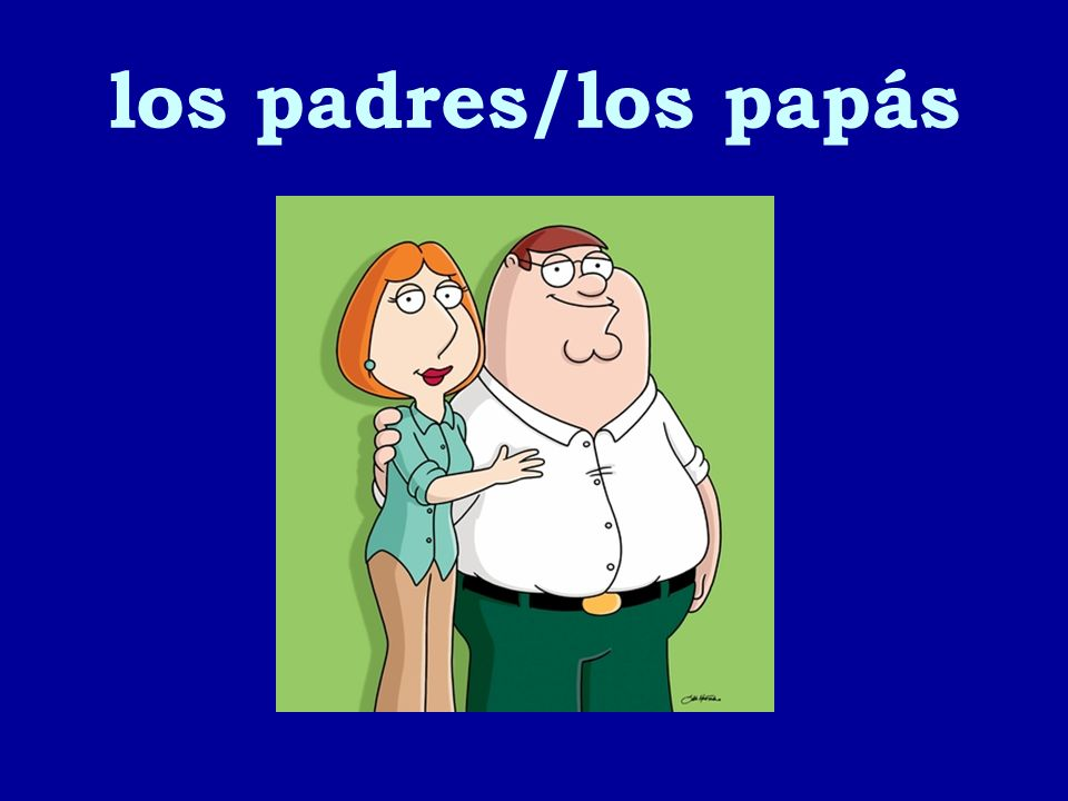 los padres/los papás