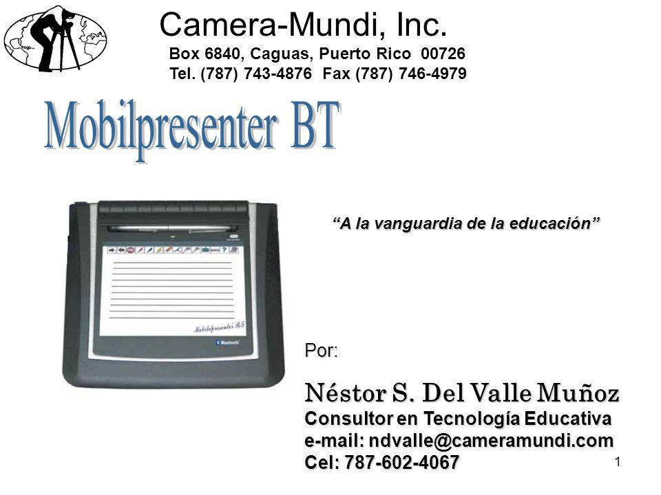 1 Camera-Mundi, Inc. Box 6840, Caguas, Puerto Rico 00726 Tel. (787) 743-4876 Fax (787) 746-4979Por: Néstor S. Del Valle Muñoz Consultor en Tecnología