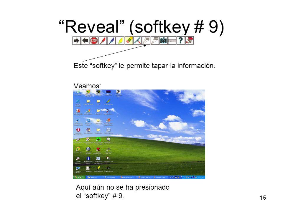 15 Reveal (softkey # 9) Este softkey le permite tapar la información. Veamos: Aquí aún no se ha presionado el softkey # 9.