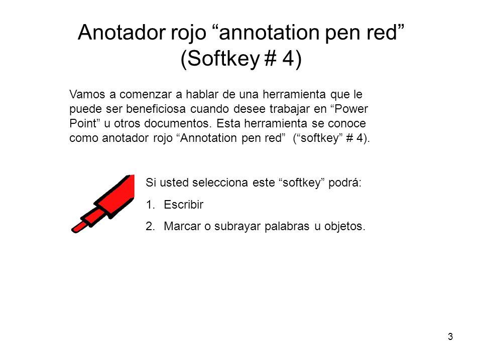 14 Limpieza de pantalla Clear Screen (softkey # 8) La otra forma de borrar es con el softkey # 8, que tiene un dibujo de un squeegee.