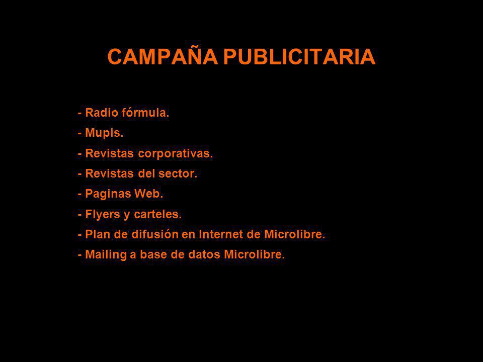 CAMPAÑA PUBLICITARIA - Radio fórmula. - Mupis. - Revistas corporativas. - Revistas del sector. - Paginas Web. - Flyers y carteles. - Plan de difusión
