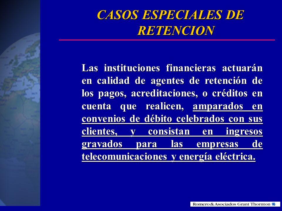 CASOS ESPECIALES DE RETENCION No hay retención en la fuente por arrendamiento mercantil internacional con opción a compra. No hay retención en la fuen