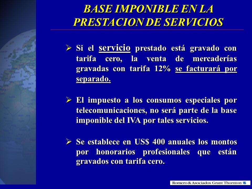 Para la determinación de la base imponible en la prestación de servicios, se incluirá en ésta el valor total cobrado por el servicio prestado. Para la