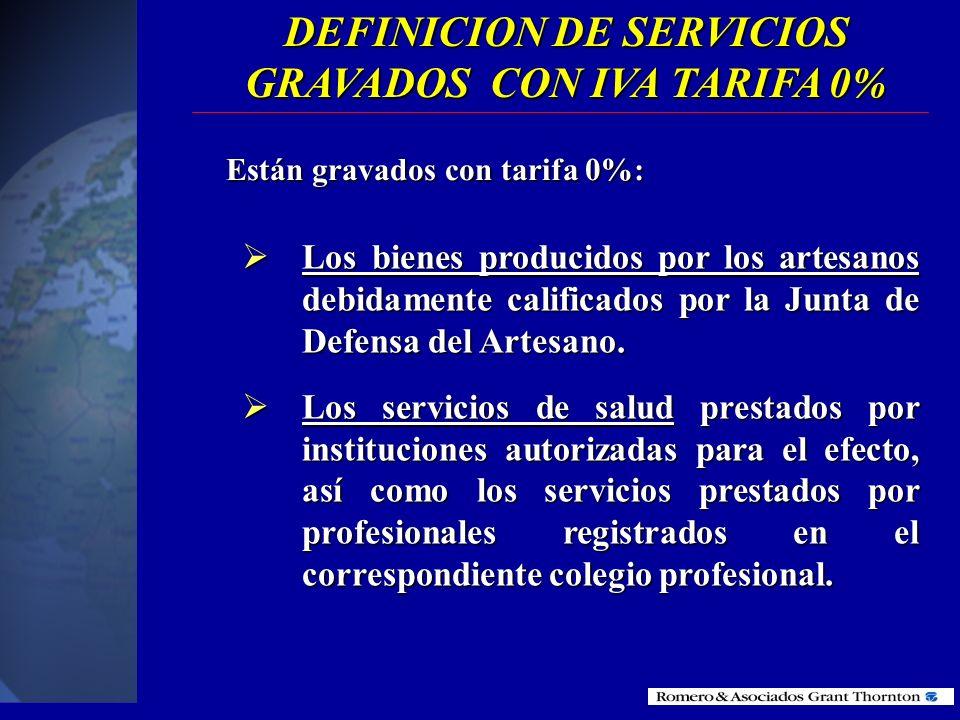 DEFINICION DE SERVICIOS GRAVADOS CON IVA TARIFA 0% Los servicios financieros y bursátiles prestados por las entidades del sistema financiero nacional,