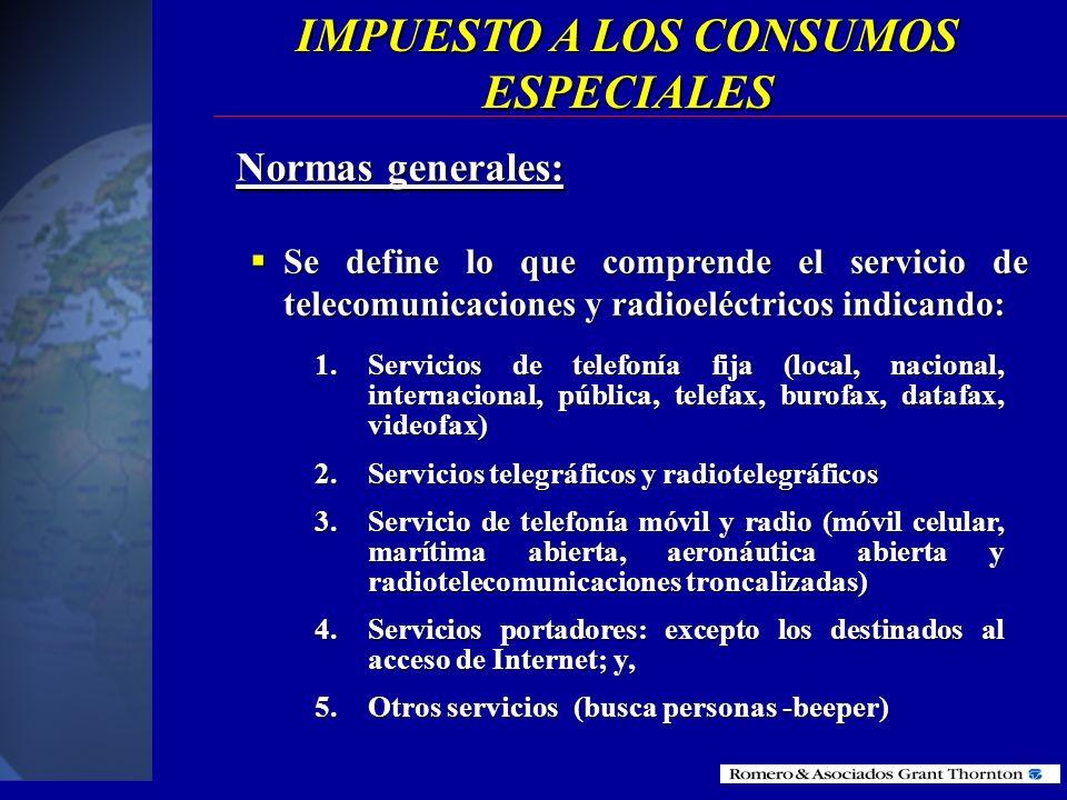 Constituye también objeto del impuesto la prestación de los servicios de telecomunicaciones y radioeléctricos abiertos a la correspondencia pública, p