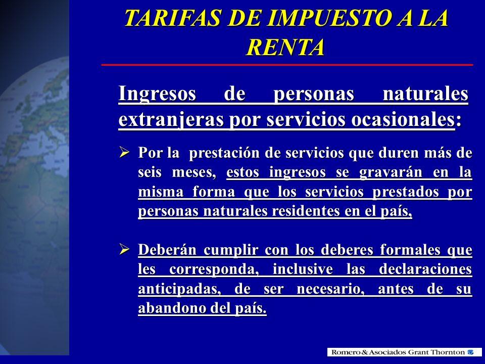 Ingresos de personas naturales extranjeras por servicios ocasionales:. TARIFAS DE IMPUESTO A LA RENTA Servicios ocasionales son aquellos cuya duración