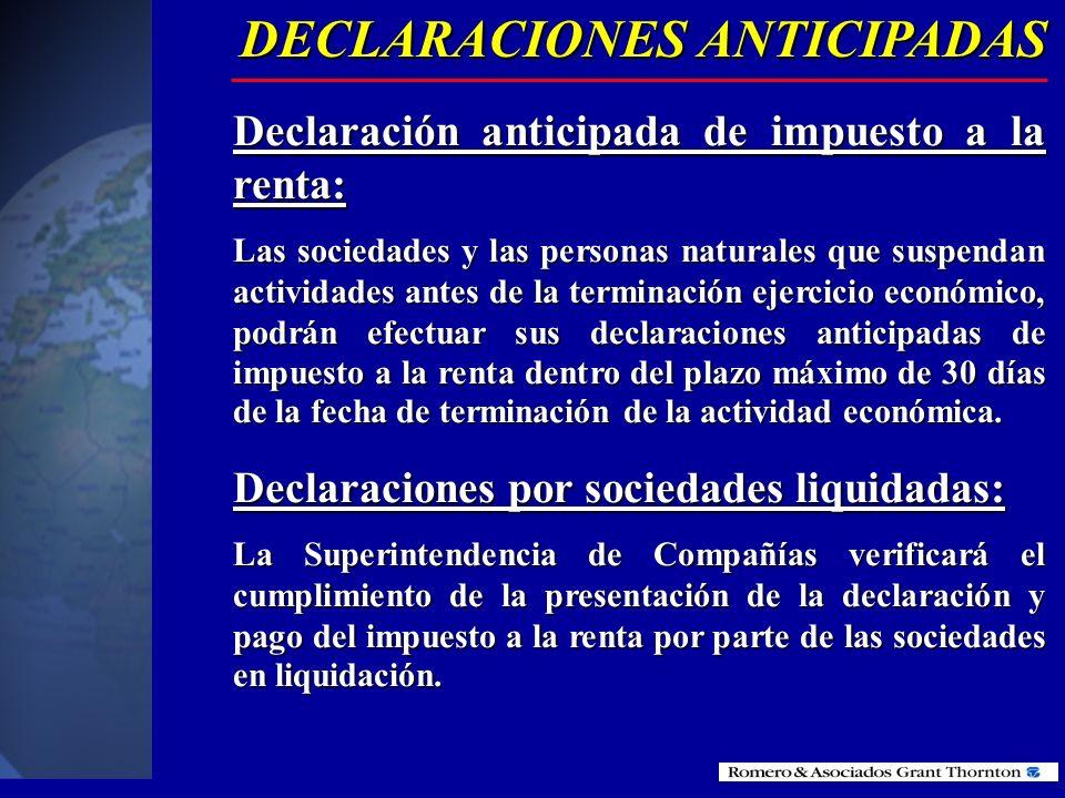 DECLARACIONES SUSTITUTIVAS En el caso de errores en las declaraciones, estas podrán ser sustituidas por una nueva declaración que contenga toda la inf