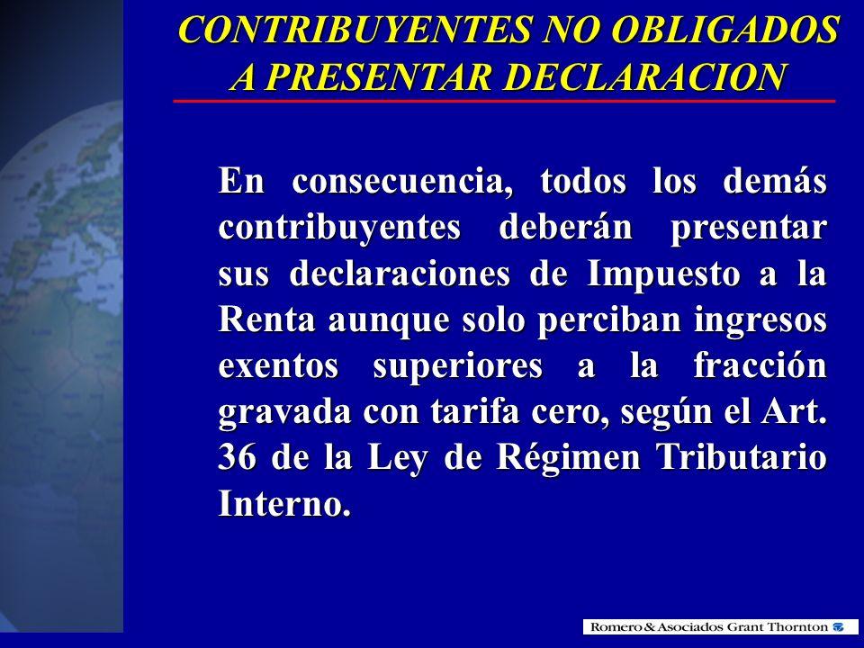 CONTRIBUYENTES NO OBLIGADOS A PRESENTAR DECLARACION 1.Los contribuyentes domiciliados en el exterior, que no tengan residencia en el país (menos de 18