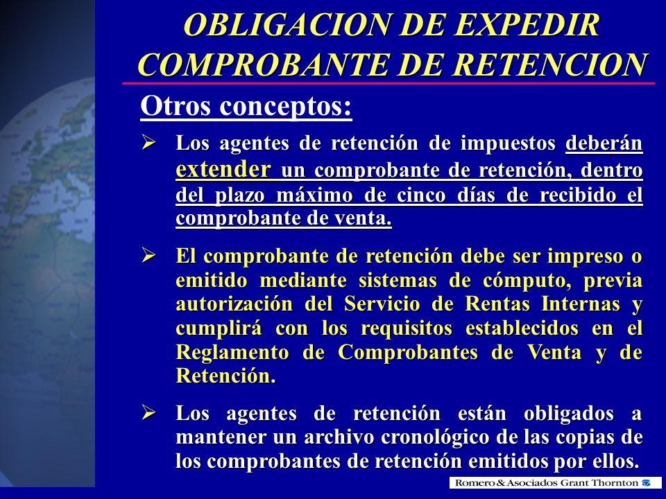 Los comprobantes de retención se emitirán por duplicado, debiéndose entregar el original al contribuyente y utilizar el duplicado para fines de contab