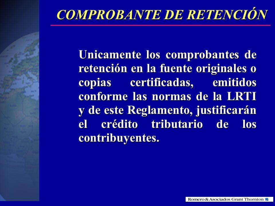 Requisitos de los comprobantes de retención de acuerdo al anterior reglamento de la LRTI. (artículo 91 ) COMPROBANTE DE RETENCIÓN 1. La razón social,