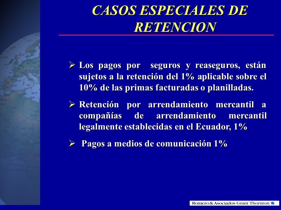 CASOS ESPECIALES DE RETENCION No se realizará retención alguna sobre pagos que se efectúen en el país por transporte de pasajeros o transporte interna