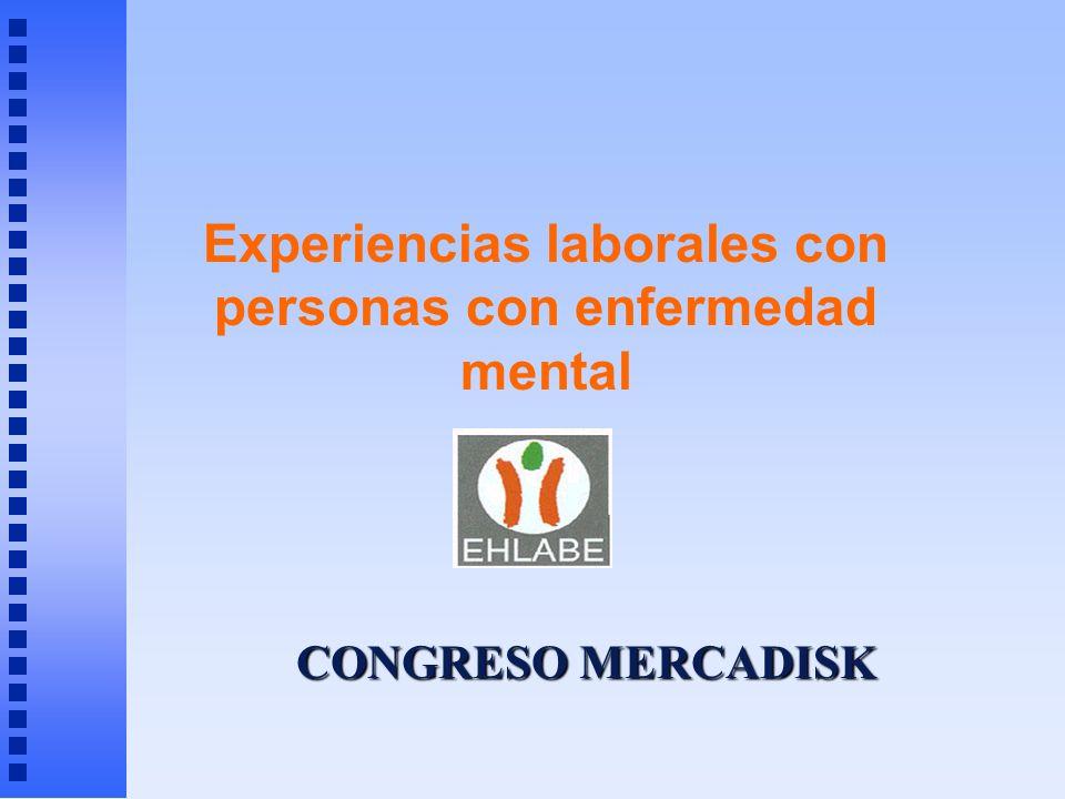 CONGRESO MERCADISK Experiencias laborales con personas con enfermedad mental
