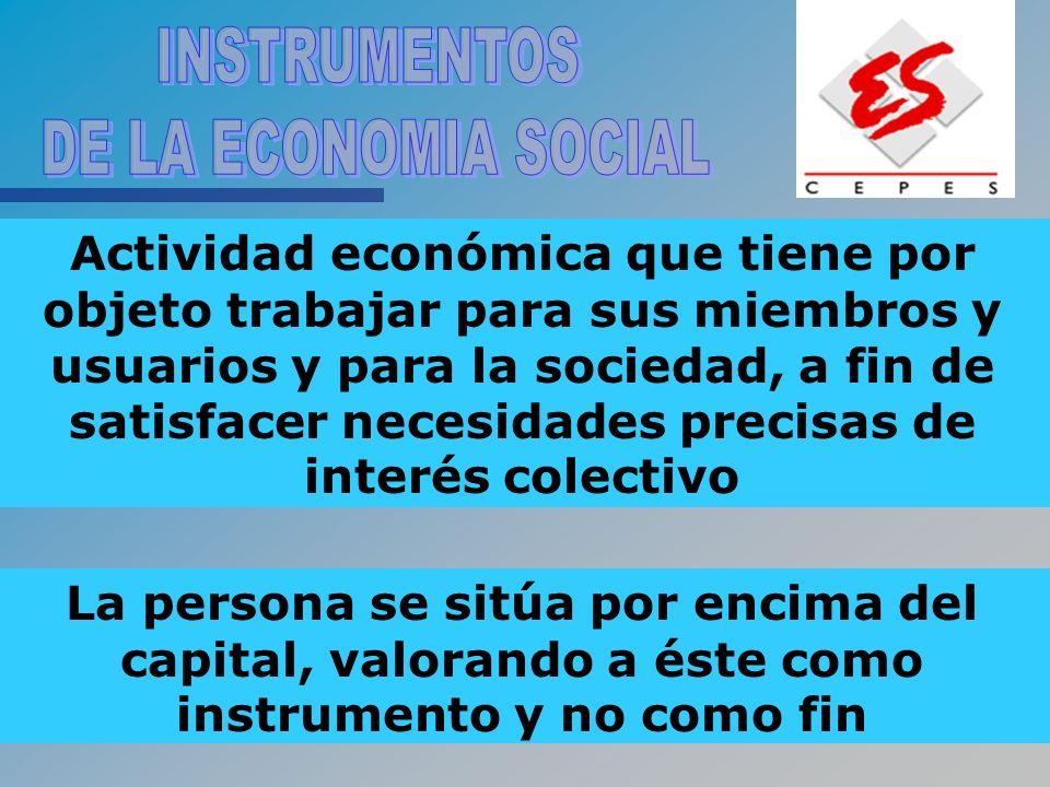 Actividad económica que tiene por objeto trabajar para sus miembros y usuarios y para la sociedad, a fin de satisfacer necesidades precisas de interés
