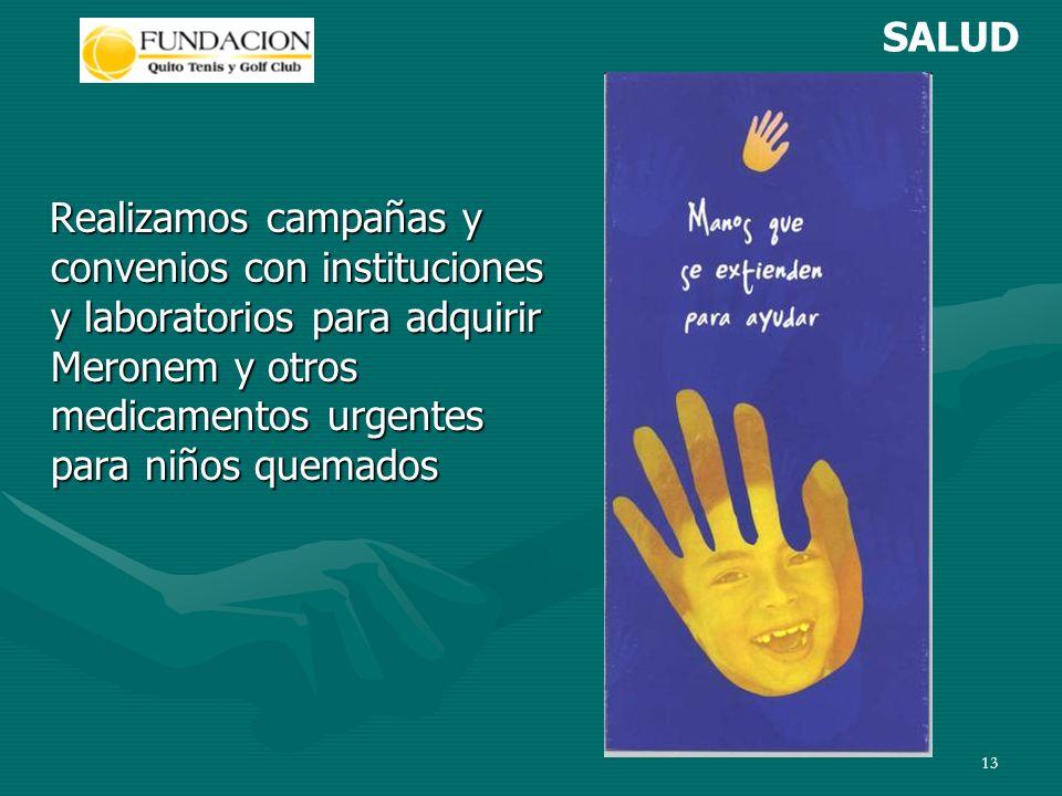 12 PROGRAMA: UNIDOS SALVAMOS VIDAS Las quemaduras se producen por negligencia o falta de conocimiento de los mismos niños o de sus familiares más cercanos.